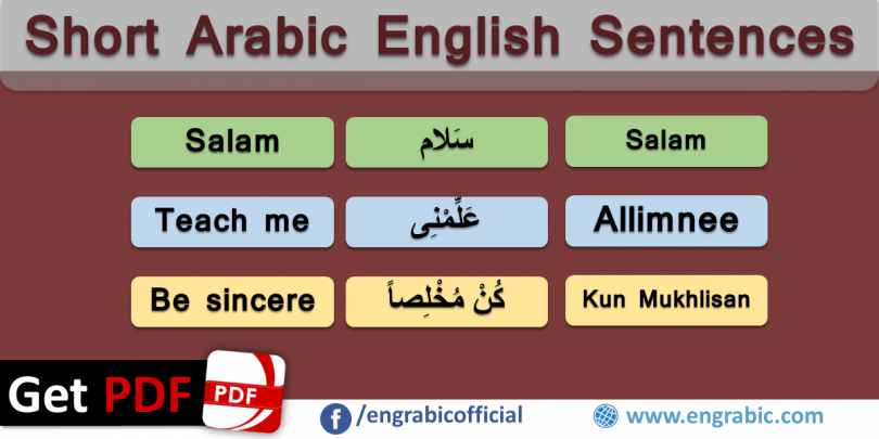 Short Arabic Phrases in English. Learn the 25 most important Arabic Phrases. useful information about Arabic Phrases, expressions and words used in Arabic World. Learn Arabic for free and achieve flawless punctuation. Arabic greeting and survival phrases with English meanings. Here you can find the translation of 25 most important Arabic expressions translated into English. If you are about to travel to Arabia, this is exactly what you are looking for.