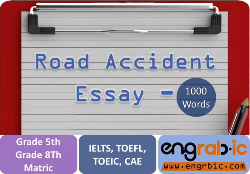 Road Accident Essay. essay on road Accident for 5th , 6th , 8th, 10th class. Road Accident essay for Intermediate with Quotes