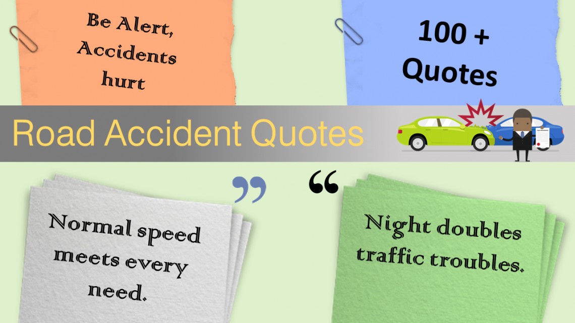 Road Accident Quotes. 100+ Quotes about Road Accident