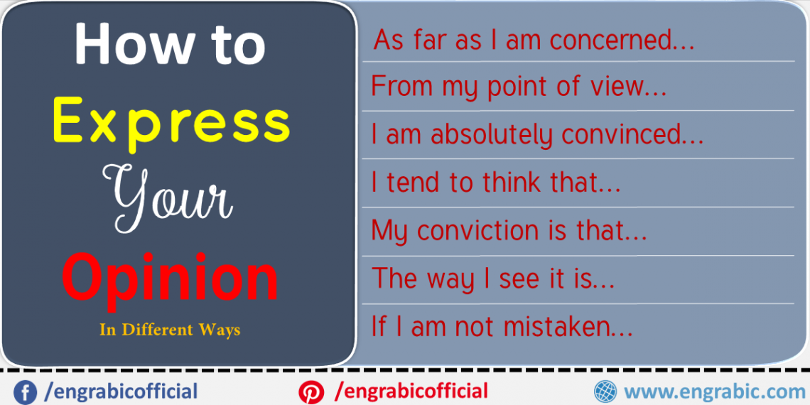 There are some phrases given below that you can use to express your opinion. Theses phrases are more appropriate for expressing opinion in English. Giving opinion on different topics is an important part of speaking English. This post includes Expressing Opinion types in different situations.