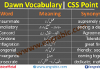 "CSS Vocabulary PDF List with Urdu Meanings Learn important CSS and PMS Vocabulary with Urdu meanings and their type. This vocabulary list contains most repeated words in exams. Download CSS Notes for CSS Compulsory Subject ""English (Precis & Composition)"". IMPORTANT CSS VOCABULARY. Thevocabulary will include the words from dawn newspaper along with their meanings which will save a lot of time of the aspirants. CSS vocabulary and grammar basics. Gre vocabulary for CSS. Dawn newspaper vocabulary list pdf. English vocabulary words for cuss pdf."